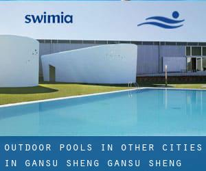 Outdoor Pools in Other Cities in Gansu Sheng (Gansu Sheng)
