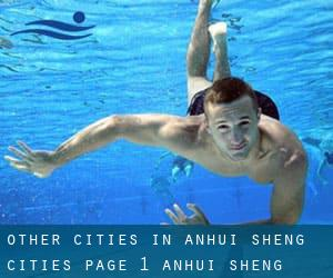Other cities in Anhui Sheng (Cities) - page 1 (Anhui Sheng)