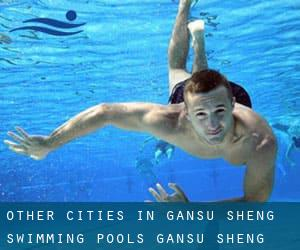 Other cities in Gansu Sheng Swimming Pools (Gansu Sheng)