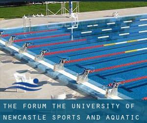 The Forum, the University of Newcastle Sports and Aquatic Centre