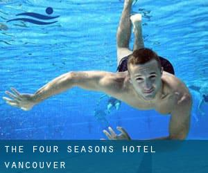 The Four Seasons Hotel - Vancouver